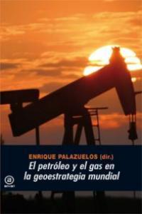Petroleo y el gas en la geoestrategia mundial,el