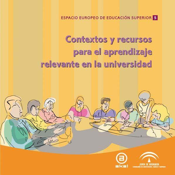 Contextos y recursos para el aprendizaje relevante en la uni