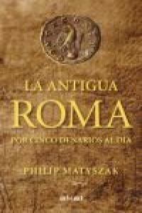 Antigua roma por cinco denarios al dia,la