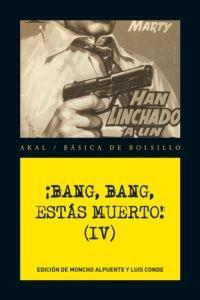 Bang bang estas muerto iv