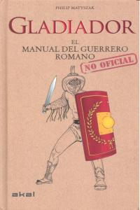 Gladiador manual del guerrero romano