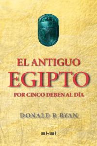 Antiguo egipto por cinco deben al dia,el