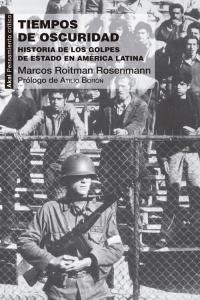 Tiempos de oscuridad historia de golpes de estado en americ