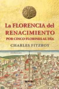 Florencia del renacimiento por cinco florines al dia,la