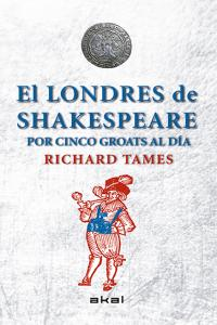 Londres de shakespeare con 5 groats al dia,el