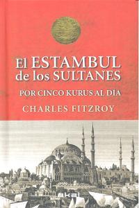 Estambul de los sultanes por cinco kurus al dia