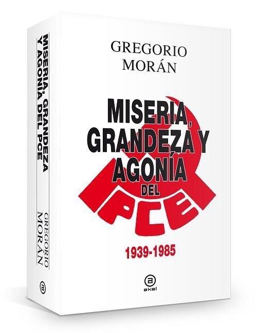 Miseria grandeza y agonia del partido comunista de españa