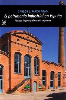 Patrimonio industrial en españa,el