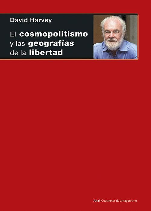 Cosmopolitismo y las geografias de la libertad,el