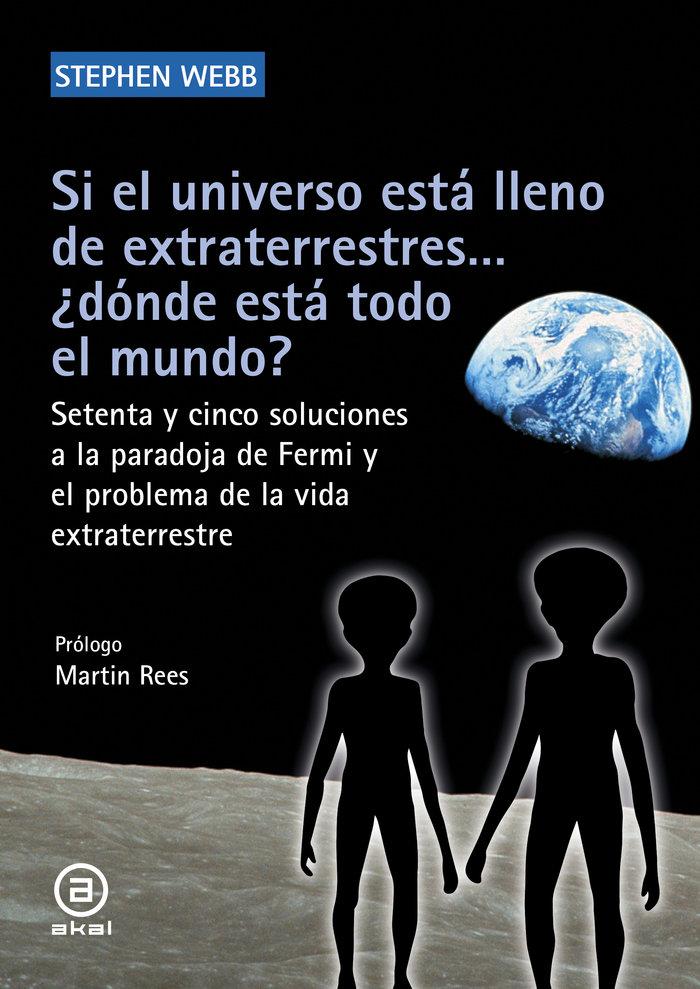 Si el universo esta lleno de extraterrestres... ¿donde esta
