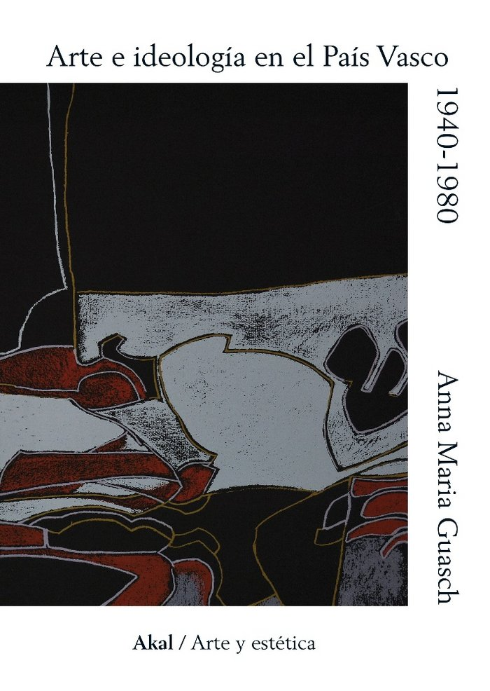 Arte e ideologia en el pais vasco 1940-1980