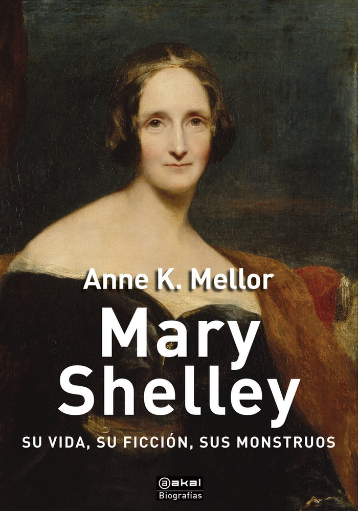 Mary shelley su vida su ficcion sus monstruos