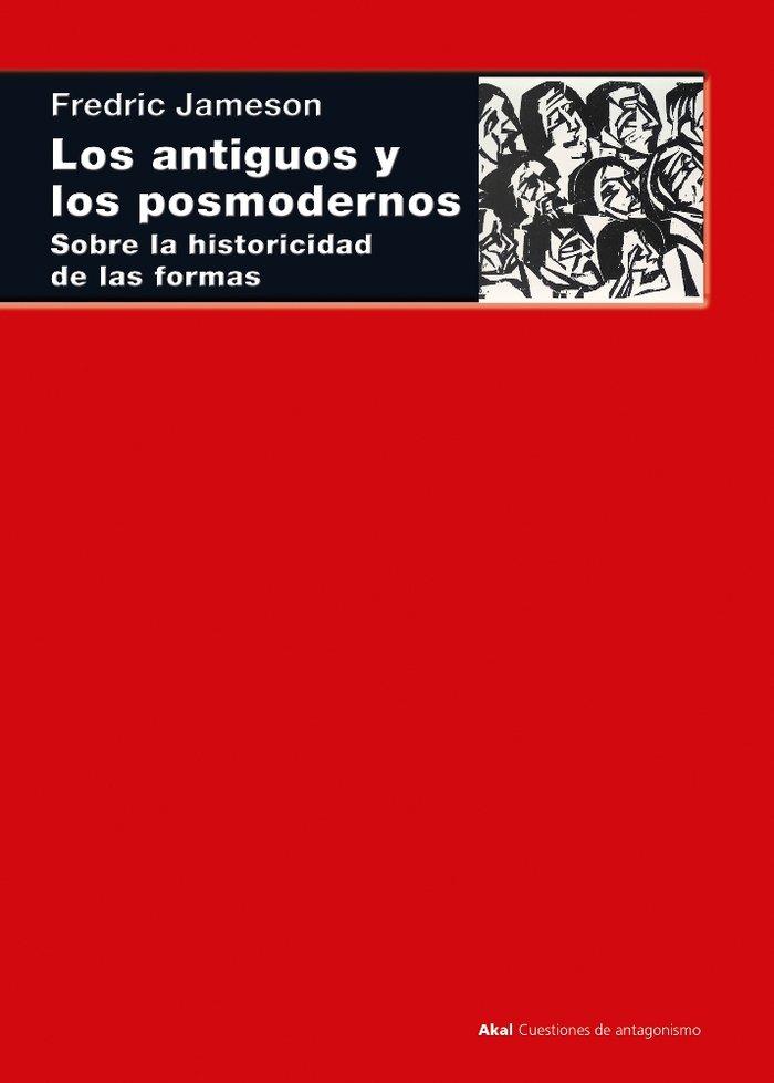 Antiguos y los posmodernos,los