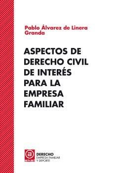 Aspectos de derecho civil de interes para la empresa famili