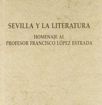 Sevilla y la literatura homenaje pro.francisco lopez estrada