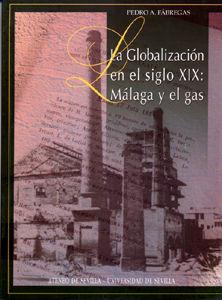 Globalizacion en el siglo xix: malaga y el gas,la