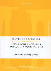 Ideas sobre analisis, dibujo y arquitectura