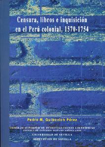 Censura, libros e inquisicion en el peru colonial, 1570-1754