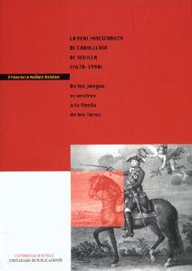 Real maestanza de caballeria de sevilla 1670-1990
