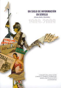 Un siglo de informacion en sevilla,(1909-2009).prensa, radio