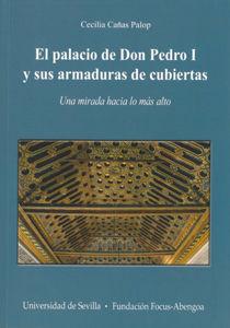Palacio de don pedro i y sus armaduras de cubiertas.,el