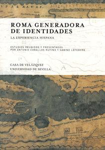 Roma generadora de identidades la experiencia hispana