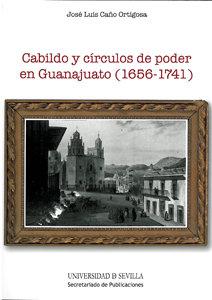 Cabildo y circulos de poder en guanajuato 1656 1741