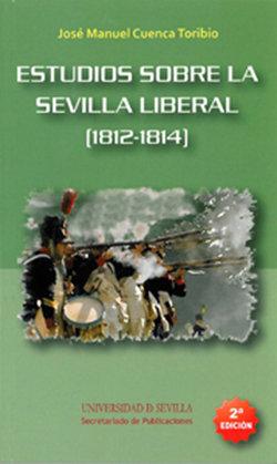 Estudios sobre la sevilla liberal 1812 1814