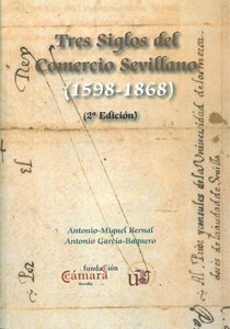 Tres siglos del comercio sevillano 1598 1868