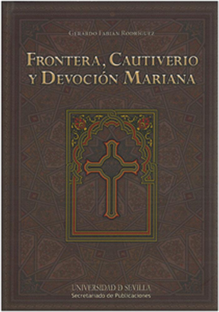 Frontera cautiverio y devocion mariana