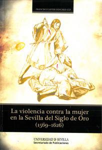 Violencia contra la mujer en la sevilla del siglo de oro,la