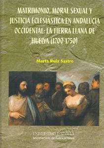 Matrimonio moral sexual y justicia eclesiastica en andalucia