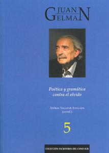 Juan gelman poetica y gramatica contra el olvido