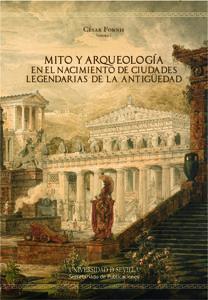 Mito y arqueologia en el nacimiento de ciudades legendarias