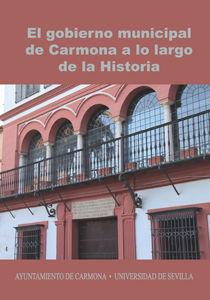 Gobierno municipal de carmona a lo largo de la historia,el