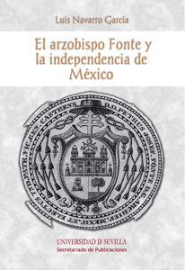 Arzobispo fonte y la independencia de mexico,el