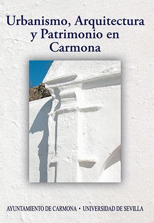 Urbanismo arquitectura y patrimonio en carmona