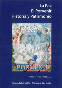 Paz el porvenir historia y patrimonio,la
