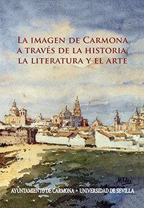 La imagen de carmona a traves de la historia, la literatura