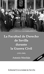 La facultad de derecho de sevilla durante la guerra civil (1