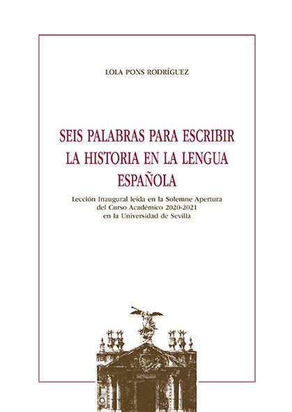 Seis palabras para escribir la historia en la lengua español