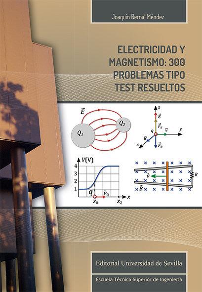 Electricidad y magnetismo 300 problemas t