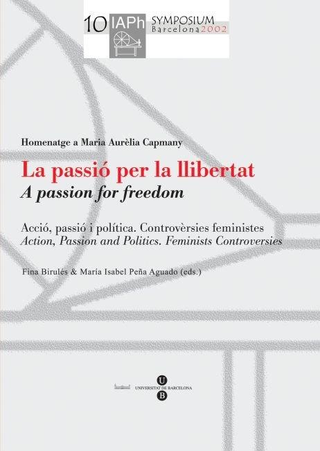 Passio per la llibertat (actes del x simposium internacional