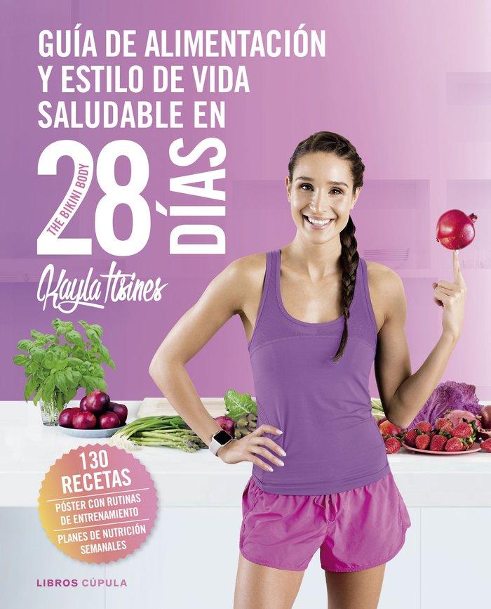 Guia alimentacion y estilo de vida saludable en 28 dias