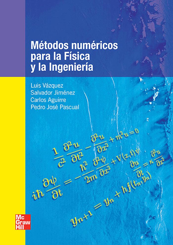 Metodos numericos para la fisica y la ingenieria