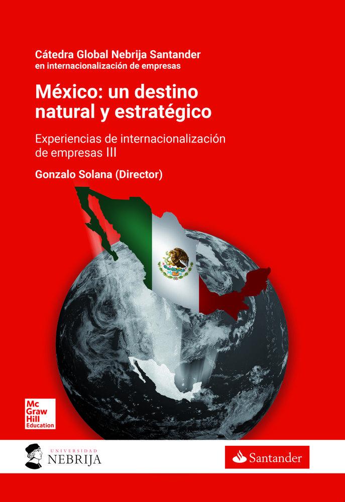 Mexico:un destino natural y estrategico