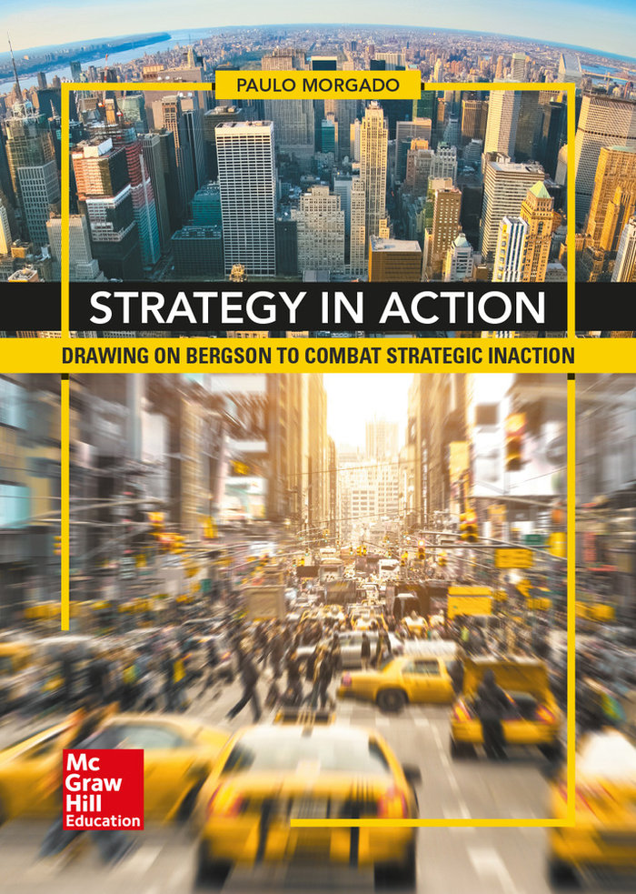 Strategy in action drawing on bergson to combat strategic