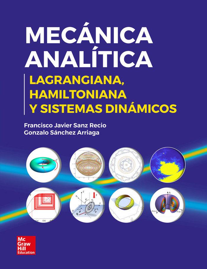 Mecanica analitica: lagrangiana, hamiltoniana y sistemas din
