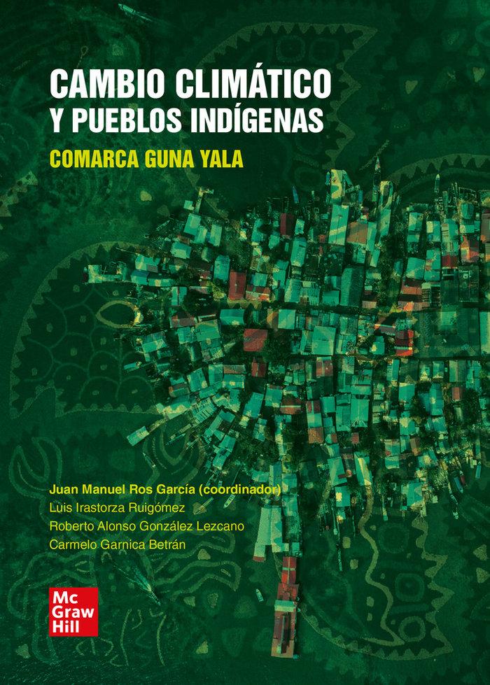 Cambio climatico y pueblos indigenas. comarca guna yala. lib