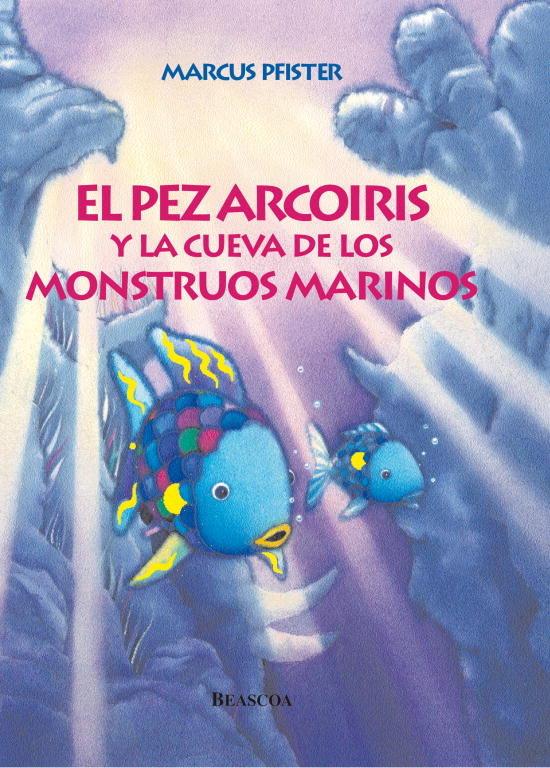 Pez arcoiris y la cueva de los monstruos marinos